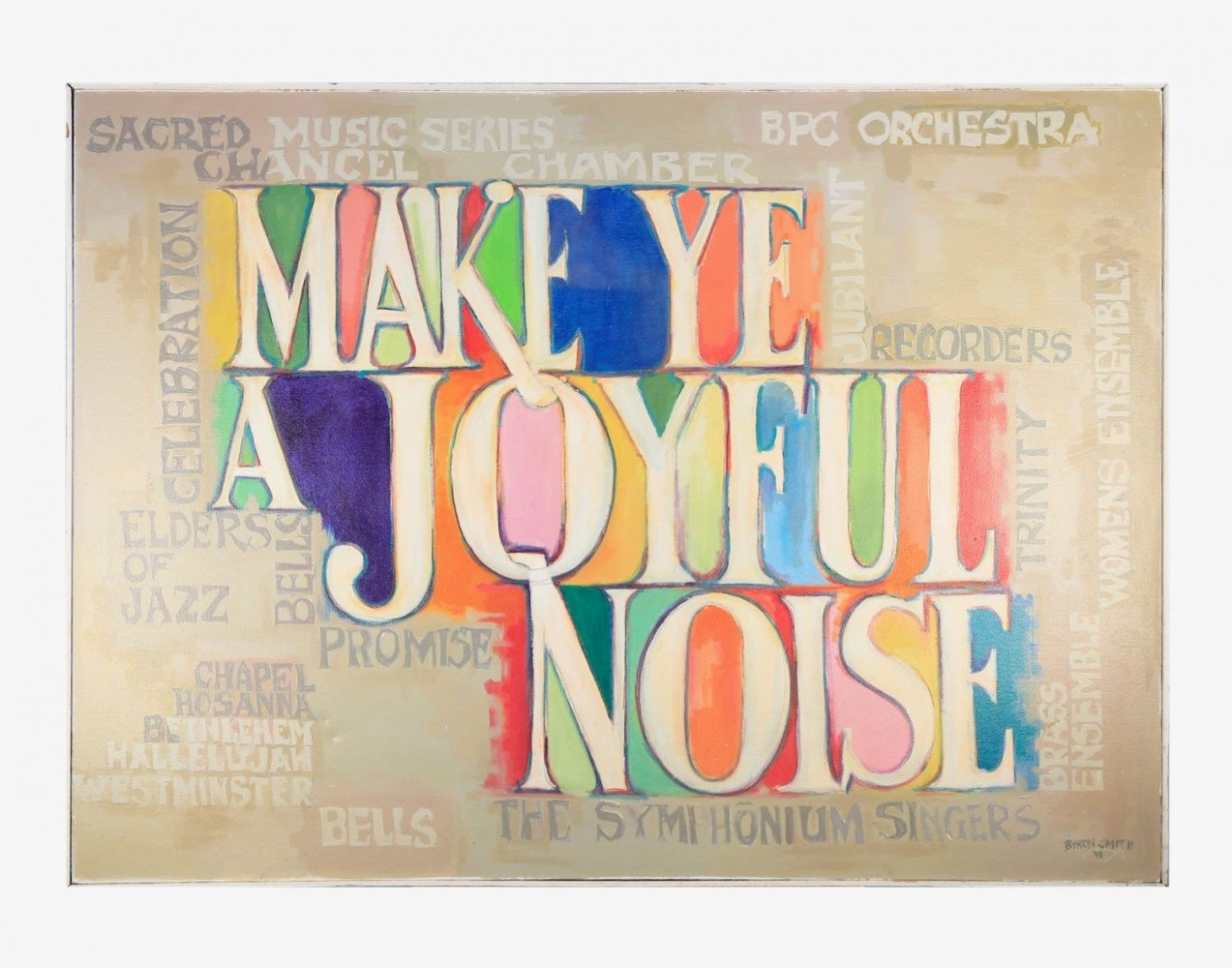 Make Ye a Joyful Noise by Byron Smith